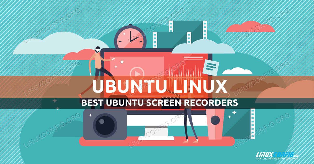 Best Ubuntu Screen Recorders