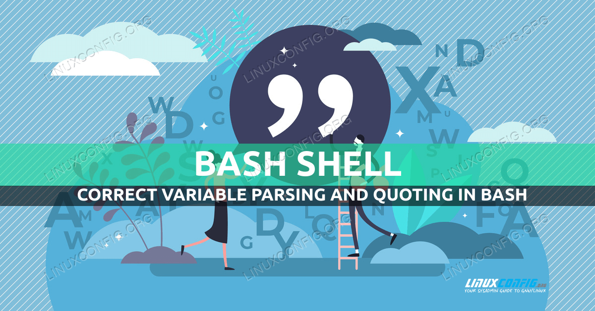 Correct Variable Parsing and Quoting in Bash