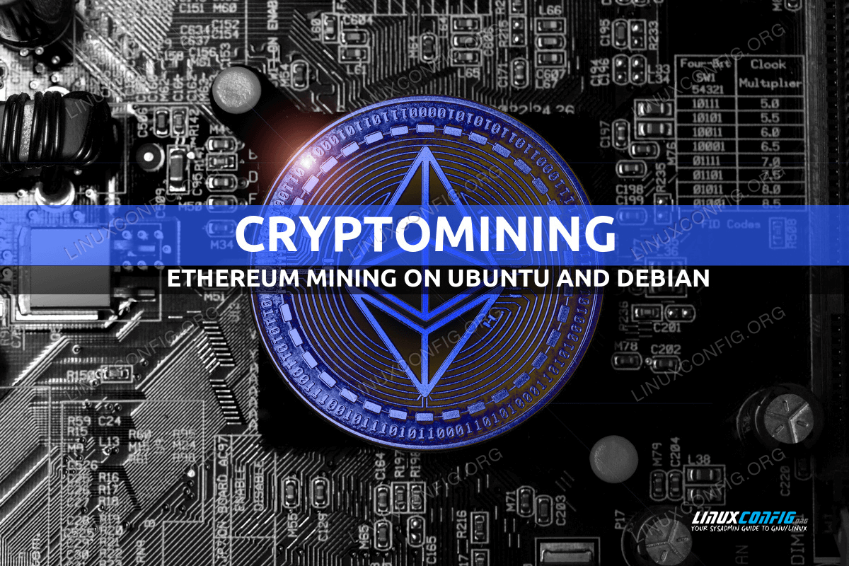 Ethereum Mining on Ubuntu and Debian