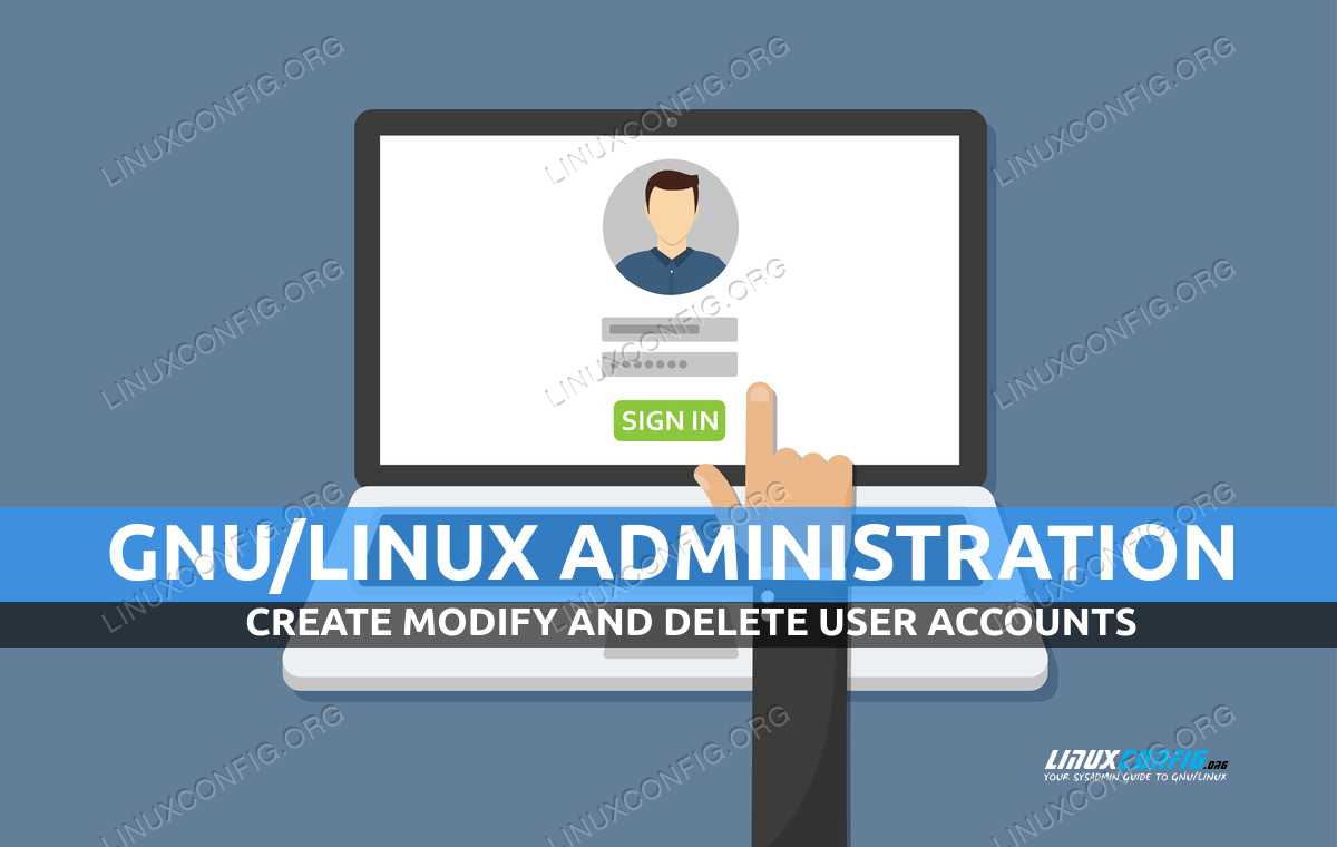 How to create modify and delete users account on Linux