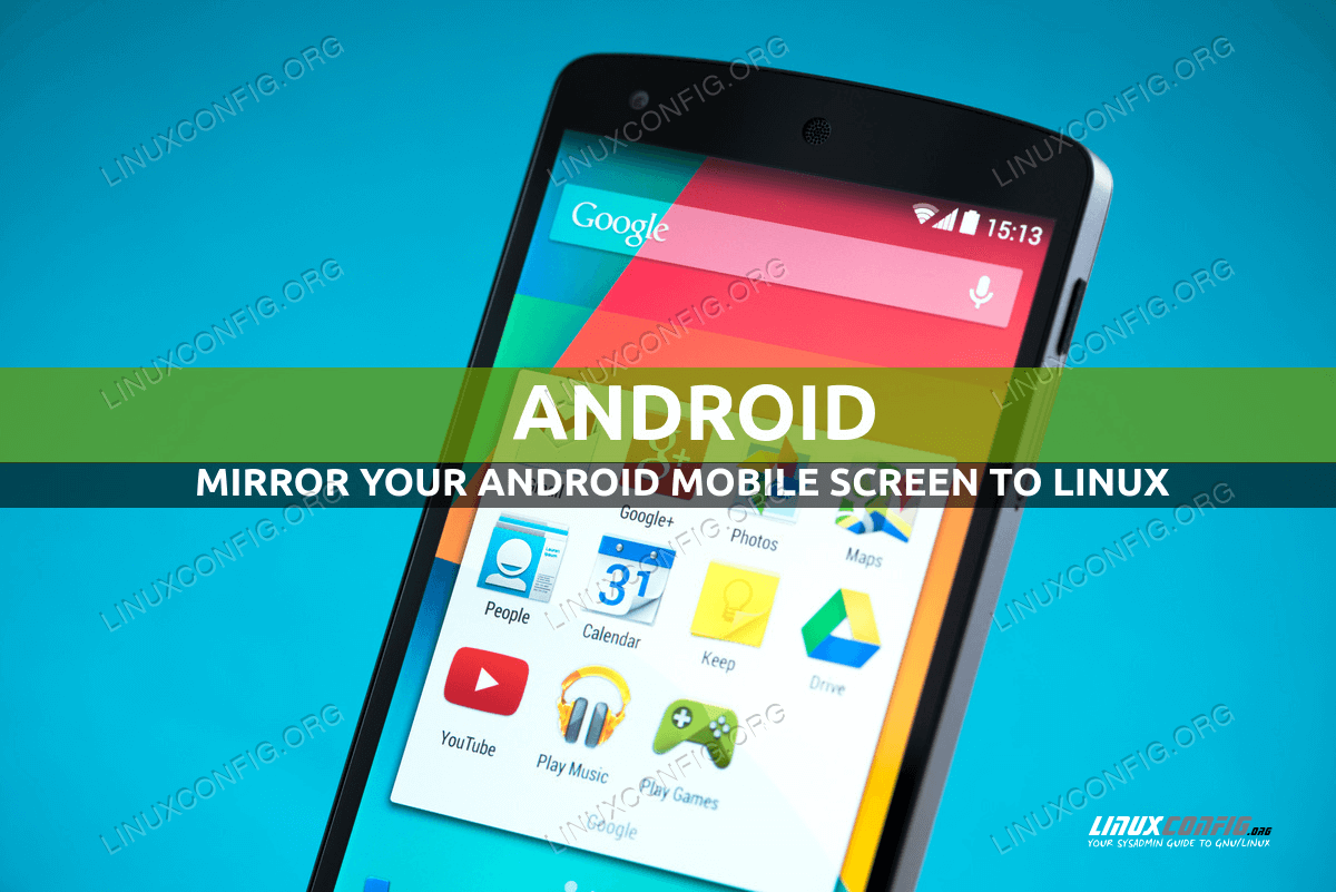 How to Mirror Your Android Mobile Screen to Linux