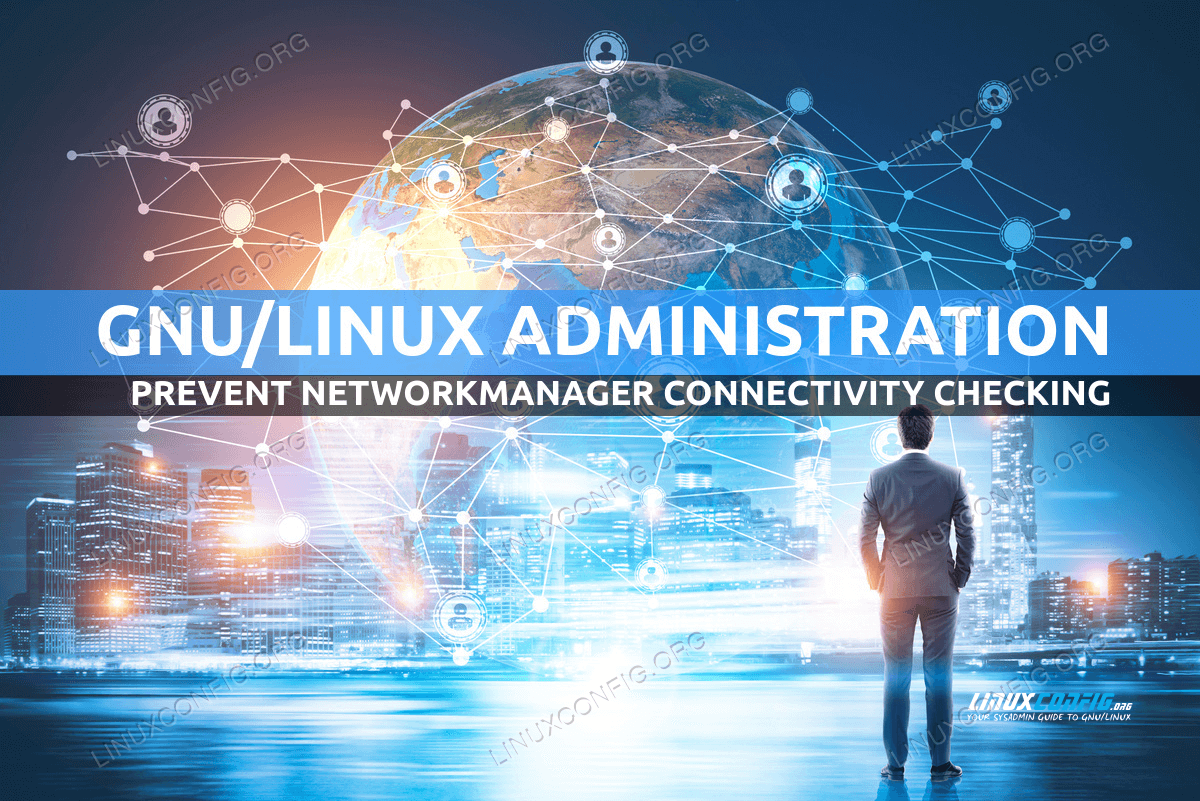 How to prevent NetworkManager connectivity checking