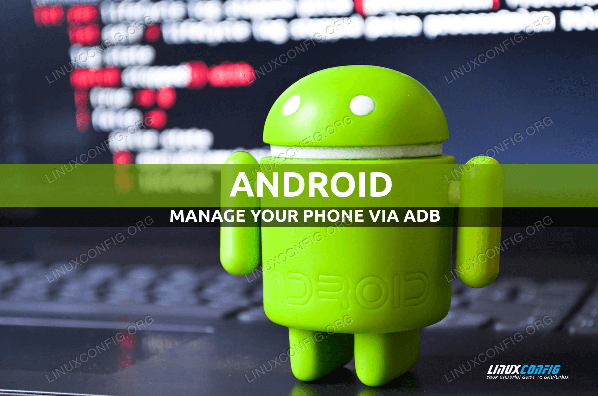 How to Use ADB Android Debug Bridge to Manage Your Android Mobile Phone
