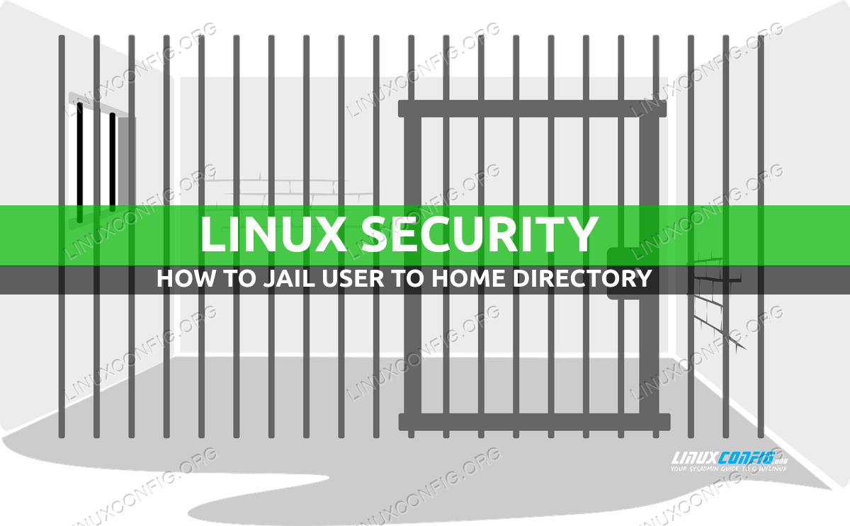 Jail Ssh User To Home Directory On Linux Linuxconfig Org