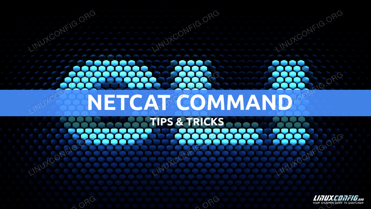 Tips & Tricks with Netcat command on Linux