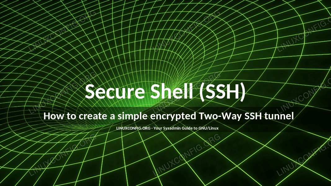 How to create a simple encrypted Two-Way SSH tunnel