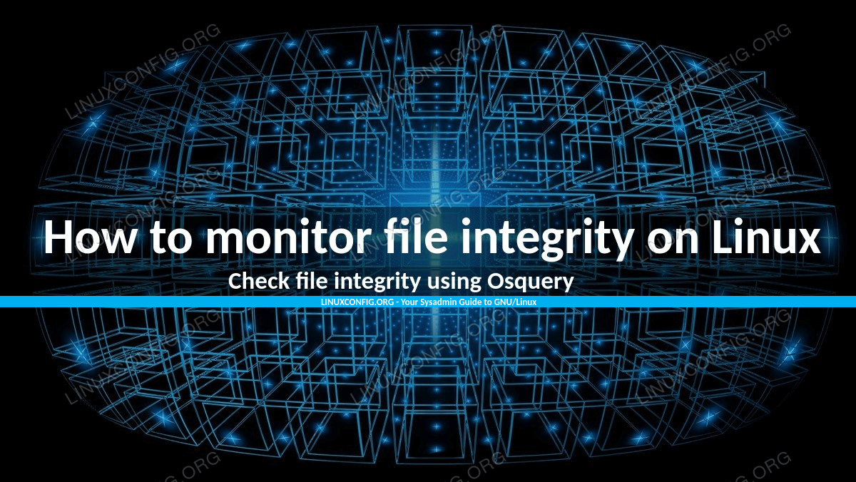 How to monitor file integrity on Linux using Osquery