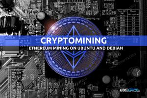 Ethereum Mining on Ubuntu and Debian