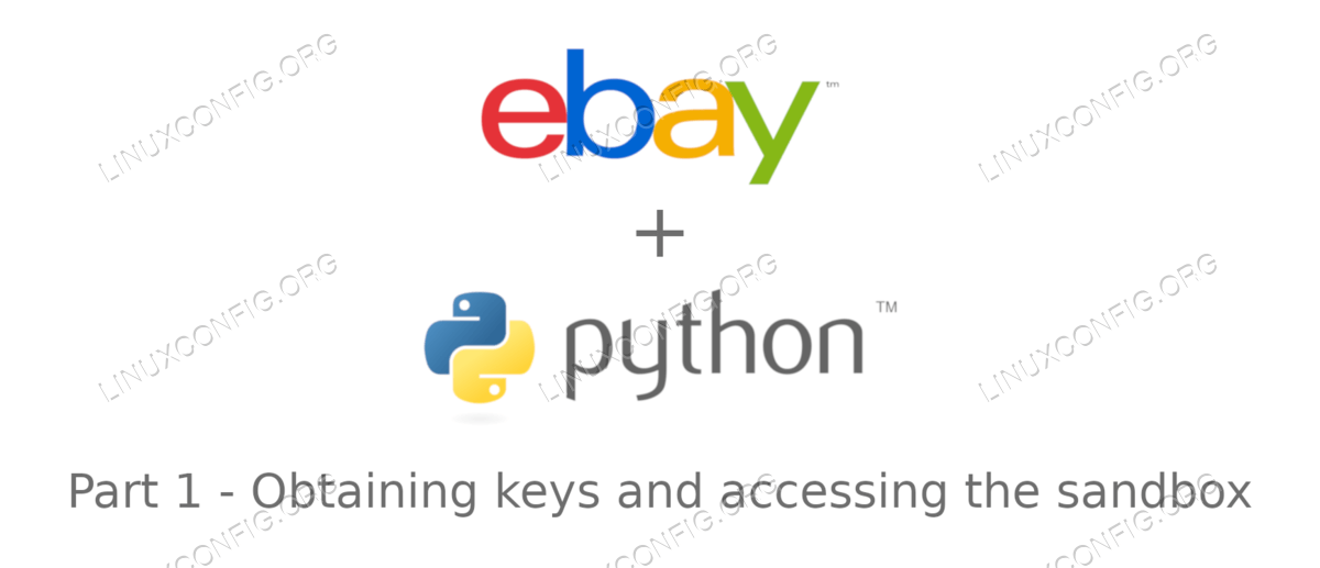 Introduction to Ebay API with python: Obtaining keys and accessing the sandbox - Part 1