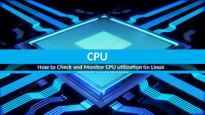 How to Check and Monitor CPU utilization on Linux