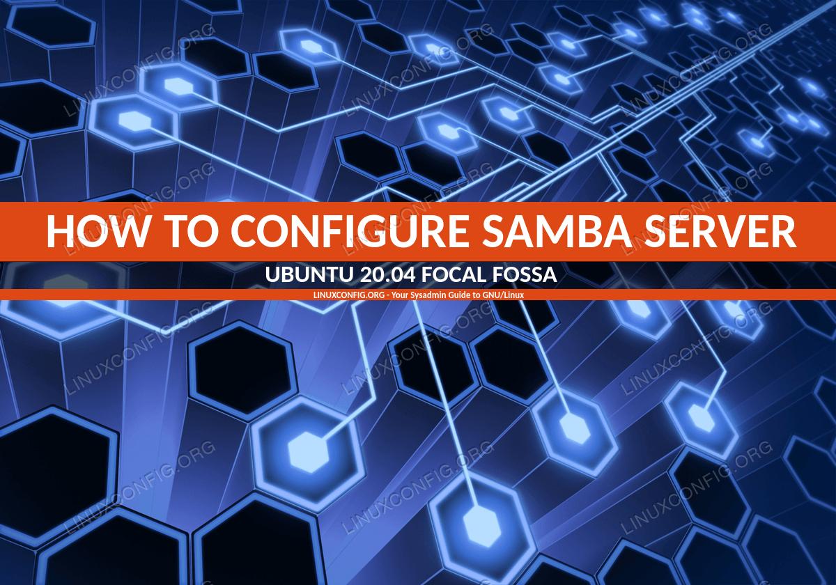 How to configure Samba Server share on Ubuntu 20.04 Focal Fossa Linux