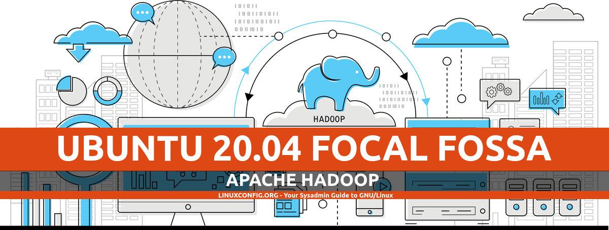 Apache Hadoop on Ubuntu 20.04 Focal Fossa