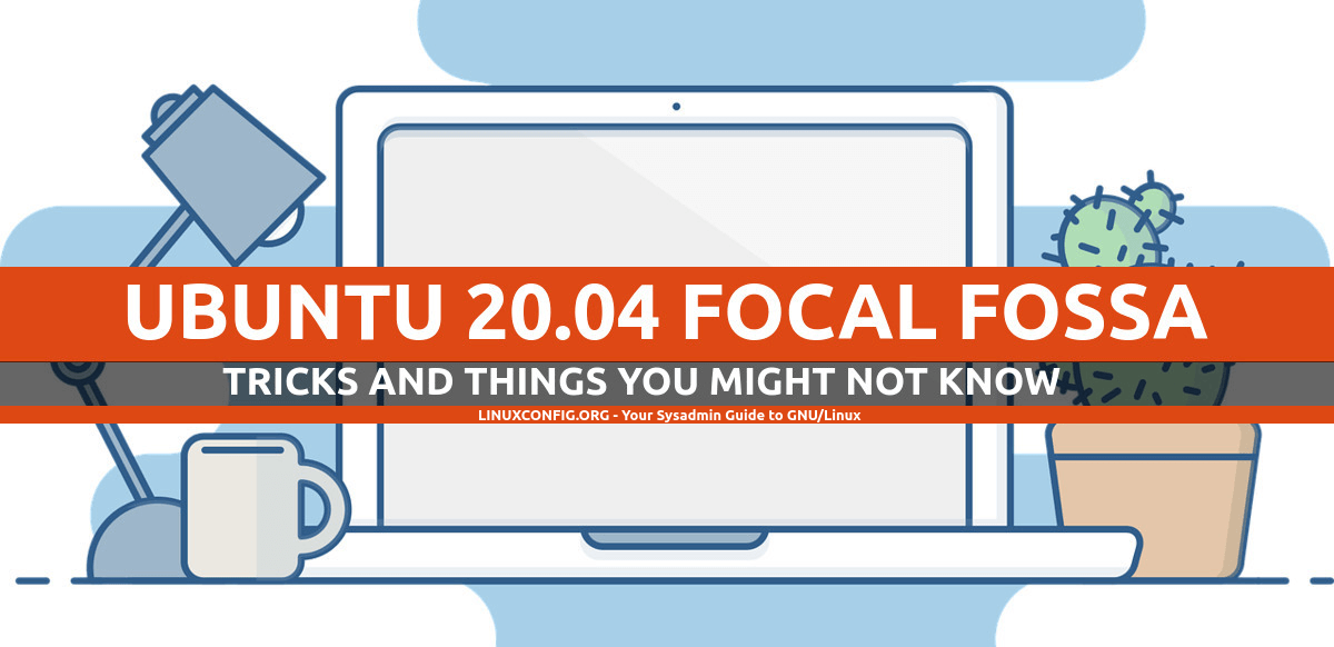 Ubuntu 20.04 Tricks and Things you Might not Know