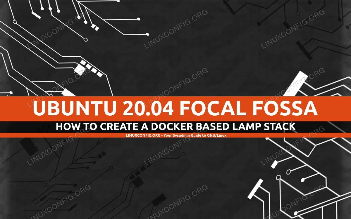 How to create a docker based LAMP stack using docker on Ubuntu 20.04