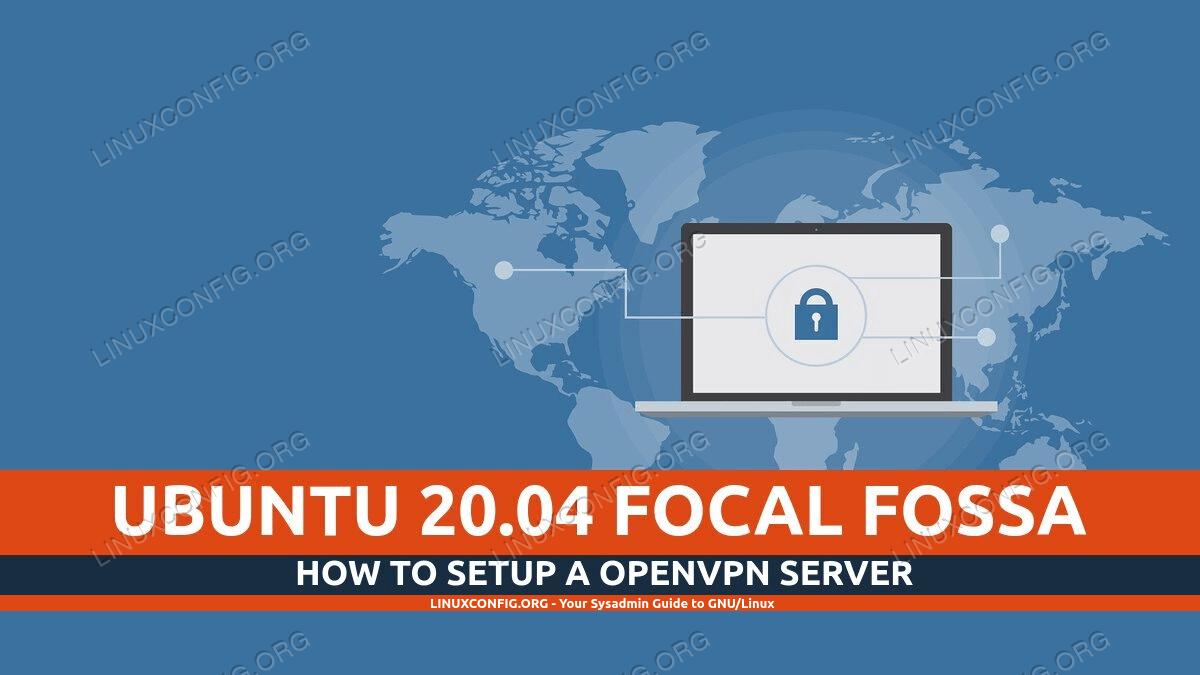 How to setup a OpenVPN server on Ubuntu 20.04