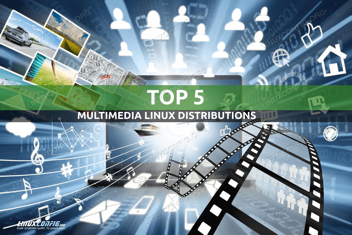Best Multimedia Linux distributions