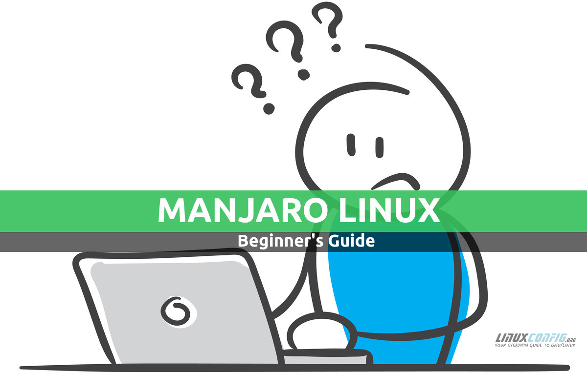 Manjaro Linux Beginners Guide