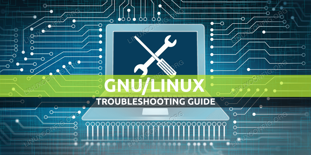 GNU/Linux General Troubleshooting Guide for Beginners