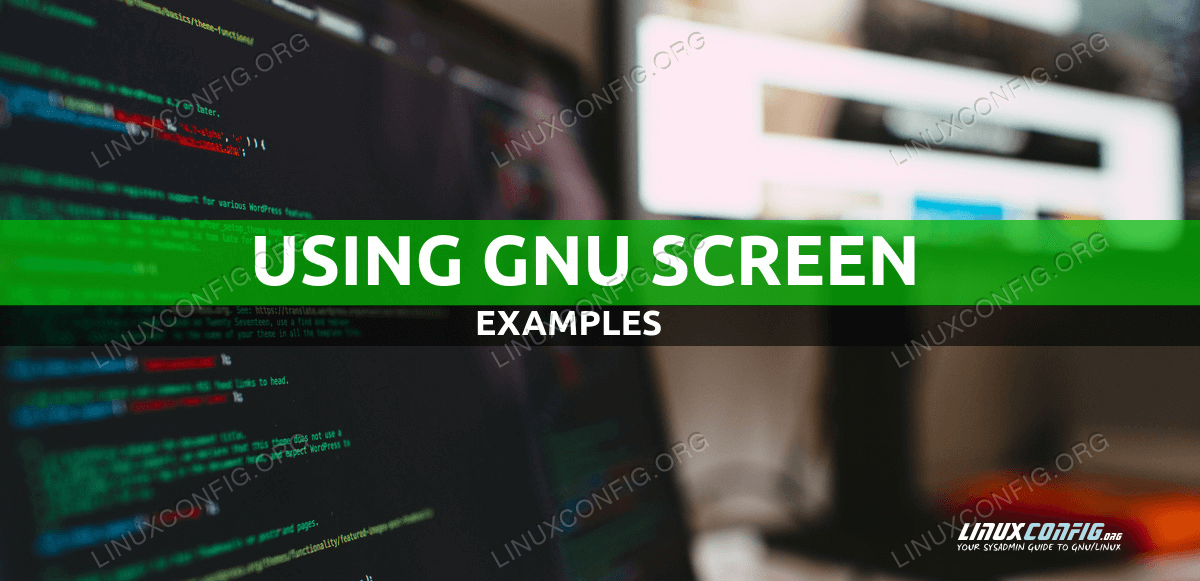 Using GNU screen with examples