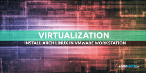 Install Arch Linux in VMware Workstation