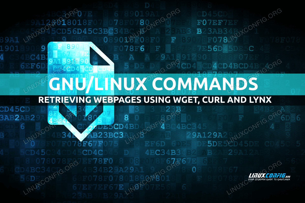 Retrieving Webpages Using wget, curl and lynx