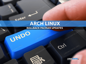 How to rollback pacman updates in Arch Linux