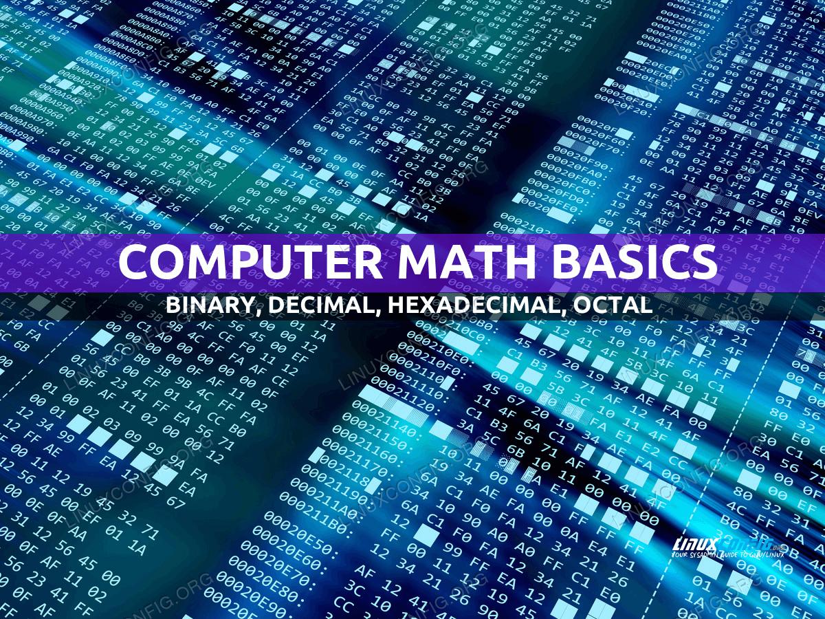 Computer Math Basics: Binary, Decimal, Hexadecimal, Octal