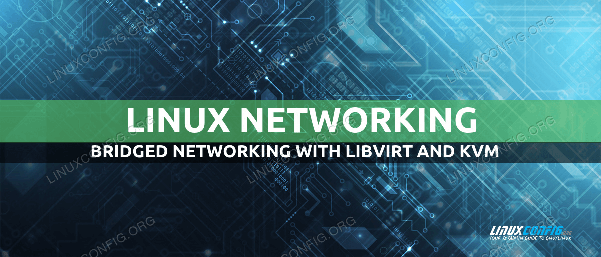 How to use bridged networking with libvirt and KVM