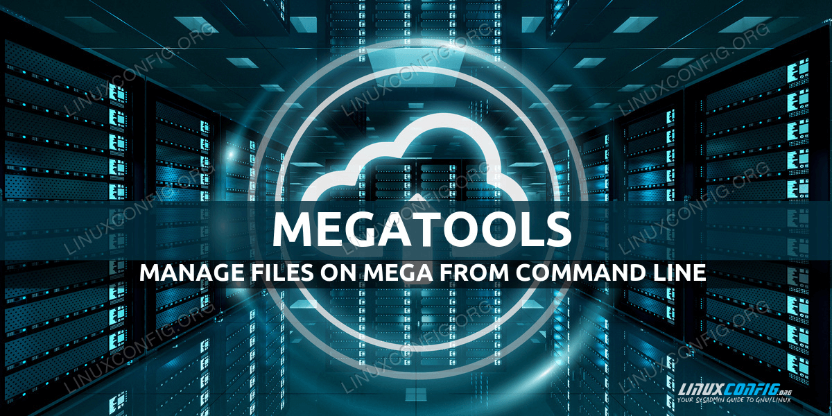 Megatools Linux install and Basic Introduction